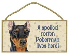 "A Spoiled Rotten Doberman lives here! blk/tan Dog Sign 5""x10"" Wood Plaque 152"