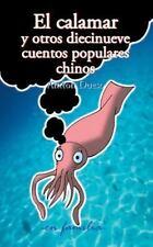 De Familia Ser.: El Calamar y Otros Diecinueve Cuentos Populares Chinos by...