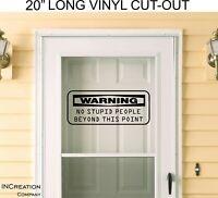 Door Vinyl Welcome Sign Decal Sticker Banner Warning Security No stupid people