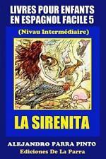 Serie Espagnol Facile: Livres Pour Enfants en Espagnol Facile 5: la Sirenita...