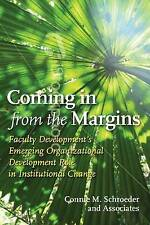 Coming in from the Margins: Faculty Development's Emerging Organizational Develo