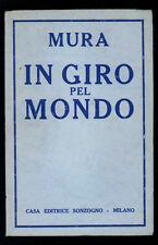 MURA IN GIRO PEL MONDO SONZOGNO 1941 I° EDIZ. VIAGGI