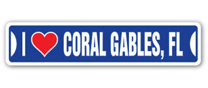I LOVE CORAL GABLES, FLORIDA Aluminum Street Sign fl city state us wall road gif