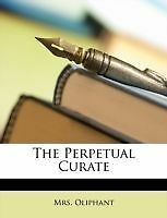 The Perpetual Curate by Oliphant