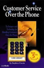 Customer Service Over the Phone: Techniques and Technology for-ExLibrary
