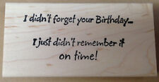 Mounted Rubber Stamp, Birthday Stamps, Belated Birthday Card, Humorous Sayings