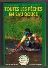 1996 -Toutes les Pêches en Eau Douce - Edit. Ouest-France