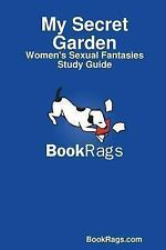 My Secret Garden : Women's Sexual Fantasies Study Guide by Bookrags.Com...