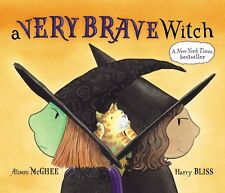 A VERY BRAVE WITCH by ALISON McGHEE & HARRY BLISS ~ Classic Childrens Book
