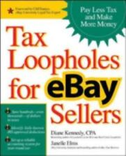 Tax Loopholes for eBay Sellers : Pay Less Tax and Make More Money by Janelle...