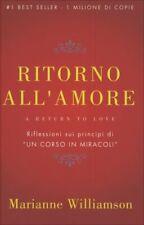 LIBRO RITORNO ALL'AMORE - RIFLESSIONE SUI PRINCIPI DI UN CORSO IN MIRACOLI