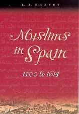 Muslims in Spain, 1500 to 1614 by L. P. Harvey (2006, Paperback)