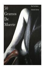 50 Gramos de Muerte by Mar Escribano and Orlando Gomez (2015, Paperback)