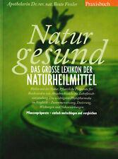 Natur gesund /Apothekerin Dr. rer. nat. Beate Fessler  - Lexikon Naturheilmittel