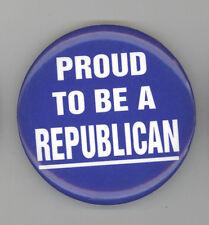 PROUD TO BE A REPUBLICAN Political PIN Button PINBACK Badge GOP Republicans