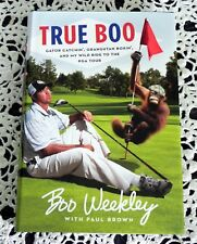True Boo by Boo Weekley SIGNED 1st/1st PGA Golf Tour Southern Humor HB