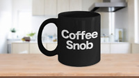 Coffee Snob Mug Black Coffee Cup Funny Gift for Barista Gourmet Connoisseur