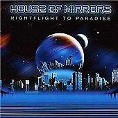 HOUSE OF MIRRORS  Night Flight to Paradise CD ALBUM  NEW - NOT SEALED