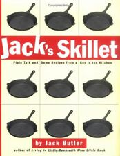Jacks Skillet: Plain Talk and Some Recipes From a