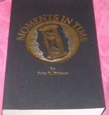 MOMENTS IN TIME BY JOHN K. HULSTON AUTOGRAPHED SPRINGFIELD MO. 2000