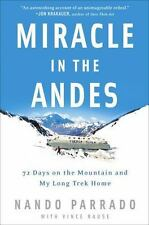 Miracle in the Andes : 72 Days on the Mountain and My Long Trek Home by Nando Pa