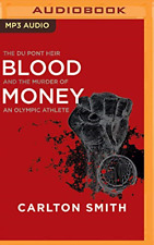 Blood Money: The Du Pont Heir and the Murder of an Olympic Athlete, Audio Book,