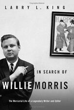 In Search of Willie Morris: The Mercurial Life of a Legendary Writer and Editor