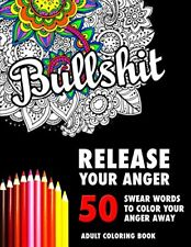 Release Your Anger Colouring Book Swear Word Stress Relief For Adult Sweary New
