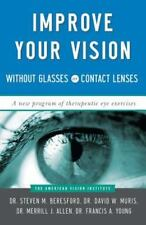 Improve Your Vision Without Glasses or Contact Lenses by Francis A. Young,...