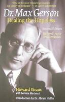 Dr. Max Gerson Healing the Hopeless by Straus, Howard