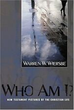 Who Am I?: New Testament Pictures of the Christian Life by Dr. Warren W. Wiersb