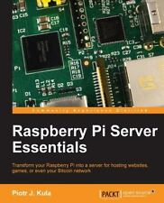 Raspberry Pi Server Essentials by Piotr Kula (2014, Paperback, New Edition)