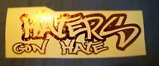 HATERS GON HATE - JDM Decals- CAR  Stickers - BEST QUALITY-  #J-100