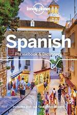 Lonely Planet Spanish Phrasebook andamp; Dictionary - Lonely Planet