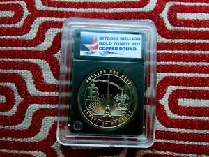 BITCOIN  $  GOLD TONED PROOF-LIKE  SIGNATURE RARE 1 OUNCE COPPER ROUND