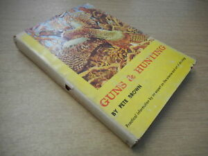 Guns and Hunting by Pete Brown, Pete Brown, A S Barnes and Co., 1