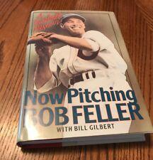 SIGNED-Now Pitching BOB FELLER : A Baseball Memoir by Bill Gilbert, Bob Feller