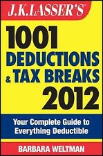 J.K. Lasser's 1001 Deductions and Tax Breaks 2012: Your Complete Guide to Everyt