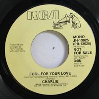 Rock Promo Nm! 45 Charlie - Fool For Your Love / Fool For Your Love On Rca