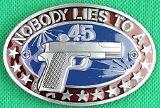 "Belt Buckle ""NOBODY LIES TO A 45"" 3.8cm Wide Belt, Custom Made, Metal Casting."