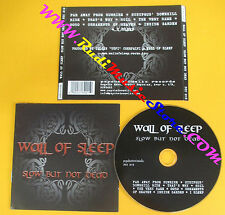 CD WALL OF SLEEP Slow But Not Dead 2004 Hungary PSY 010  no lp mc dvd (CS2*)