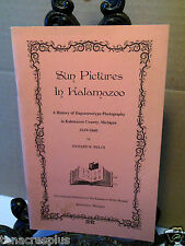 Sun Pictures in Kalamazoo County History of Daguerreotype Photography Michigan