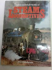 The Wonderful World of Steam Locomotives by P. J. Whitehouse Trains Railways PB