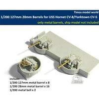1/200 127mm 28mm Metal Barrels for USS Yorktown CV-5 Trumpeter 03711/Hornet CV-8