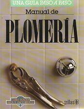 MANUAL DE PLOMERIA, UNA GUIA PASO A PASO, TRILLAS PUBLISHING