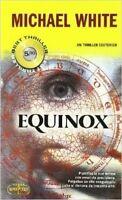 Equinox,Michael White  ,Editore Rl Libri,2009