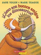 Como Son Buenos Amigos Los Dinosaurios? (Paperback or Softback)