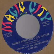 Orig CYNTHIA AND THE IMAGINATIONS There's Something The Matter 45 Northern Soul