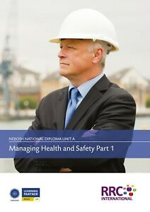 RRC Study Text: NEBOSH National Diploma: Unit A Managing Health and Safety