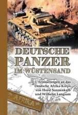 Deutsche Panzer im Wüstensand - Erinnerungen an das Deutsche Afrika-Korps - DAK